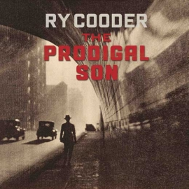 RECENZIJA: Ry Cooder – The Prodigal Son