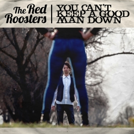NA PRVO SLUŠANJE: The Red Roosters - You Can't Keep A Good Man Down